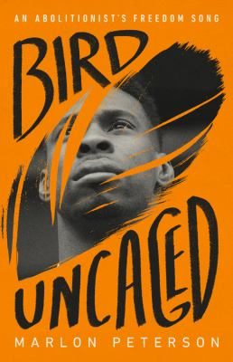 Bird uncaged : an abolitionist's freedom song