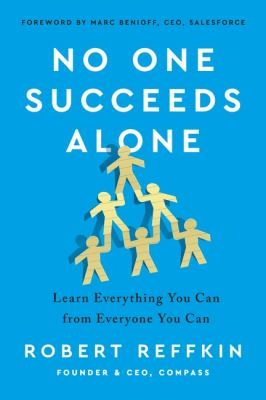 No one succeeds alone : lessons from my mom, my mentors, and my search for belonging in business and in life