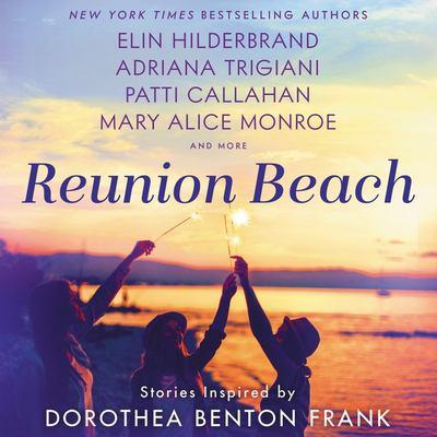 Reunion beach : stories inspired by Dorothea Benton Frank (AUDIOBOOK)