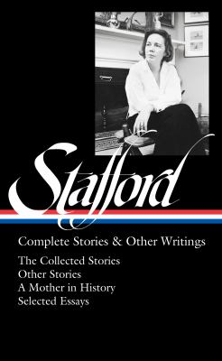 Jean Stafford : complete stories & other writings