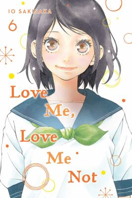 Love me, love me not. Vol. 6