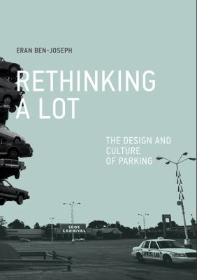 ReThinking a lot : the design and culture of parking
