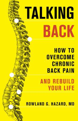 Talking back : how to overcome chronic back pain and rebuild your life
