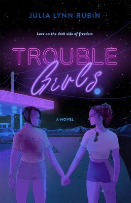 Trouble girls : a novel