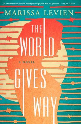 The world gives way : a novel