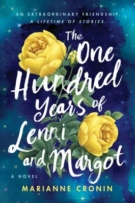 The one hundred years of Lenni and Margot : a novel
