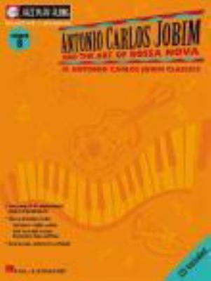 Antonio Carlos Jobim and the art of bossa nova : 10 Antonio Carlos Jobim classics