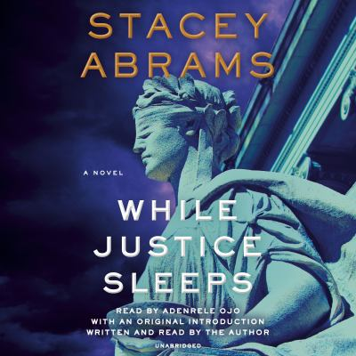 While justice sleeps : a novel (AUDIOBOOK)