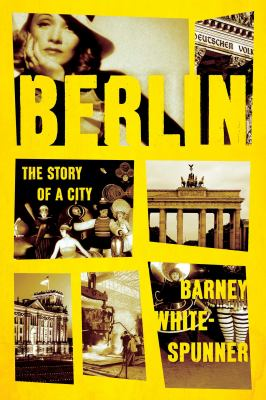 Berlin : the story of a city