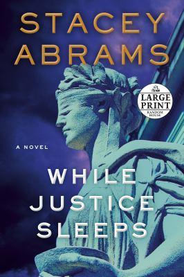 While justice sleeps : a novel (LARGE PRINT)