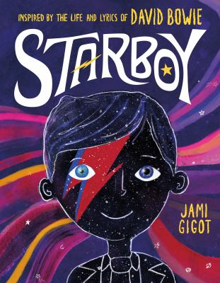 Starboy : inspired by the life and lyrics of David Bowie
