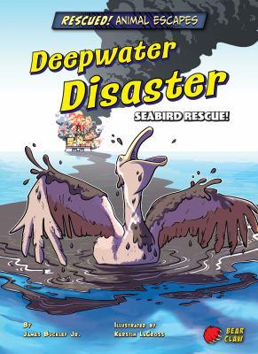 Deepwater disaster : seabird rescue!