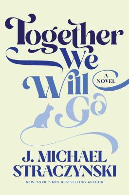 Together we will go : a novel