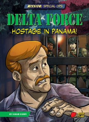Delta Force : hostage in Panama!