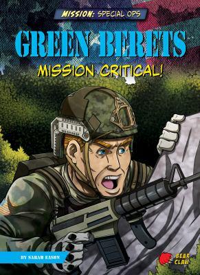 Green Berets : mission critical!