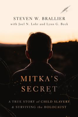 Mitka's secret : a true story of child slavery and surviving the Holocaust
