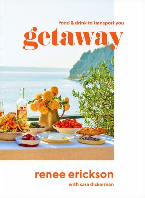 Getaway : food & drink to transport you