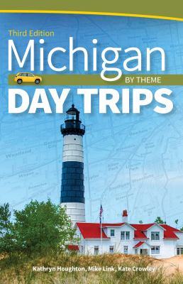 Michigan Day Trips by Theme (Revised)