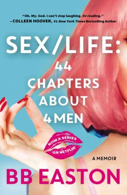 Sex/Life : 44 chapters about 4 men