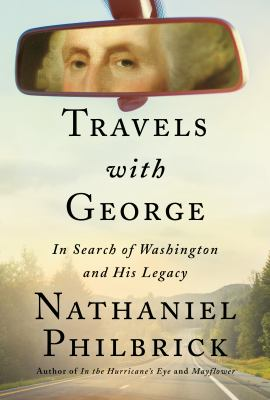 Travels with George : in search of Washington and his legacy