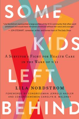 Some kids left behind : a survivor's fight for health care in the wake of 9/11