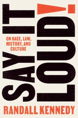 Say it loud! : on race, law, history, and culture