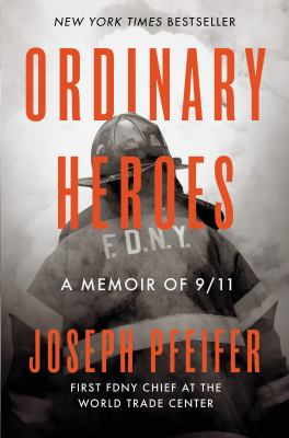 Ordinary heroes : a memoir of 9/11