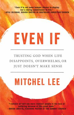 Even if : trusting God when life disappoints, overwhelms, or just doesn't make sense