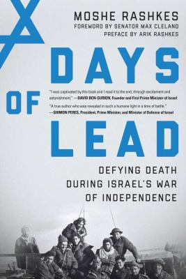 Days of lead : defying death during Israel's War of Independence
