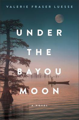 Under the bayou moon : a novel