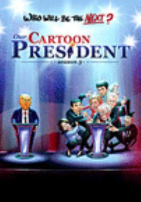 Our cartoon President. Season three.