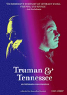 Truman & Tennessee : an intimate conversation