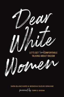 Dear white women : let's get (un)comfortable talking about racism