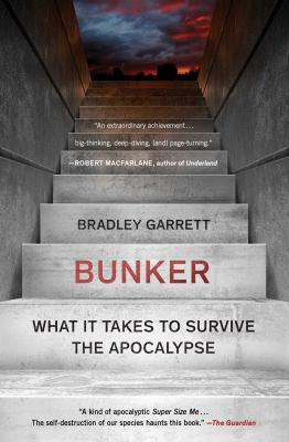 Bunker : what it takes to survive the apocalypse