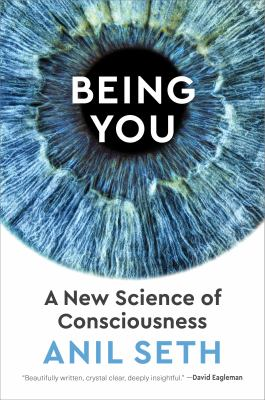 Being you : the inside story of your inner universe
