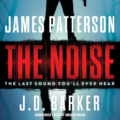 The noise : the last sound you'll ever hear (AUDIOBOOK)