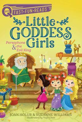 Little goddess girls : Persephone & the evil king. 6