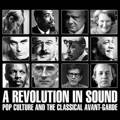 A revolution in sound : pop culture and the classical avant-garde.