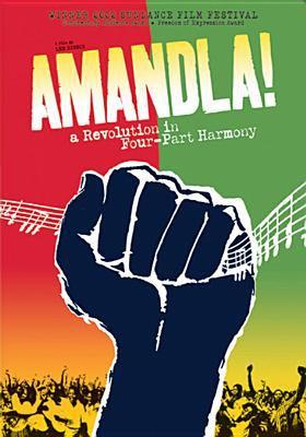 Amandla! : a revolution in four part harmony
