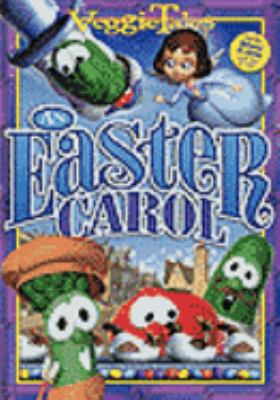 VeggieTales. An Easter carol : Sunday morning values, Saturday Fun!