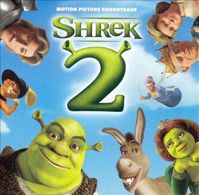 Shrek 2 : motion picture soundtrack.