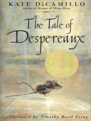 The tale of Despereaux : being the story of a mouse, a princess, some soup, and a spool of thread (LARGE PRINT)