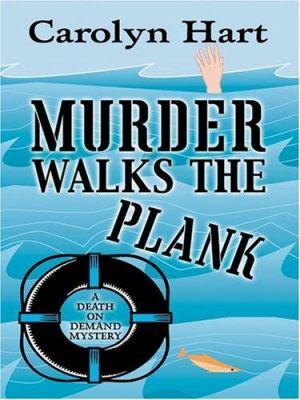Murder walks the plank : a death on demand mystery (LARGE PRINT)