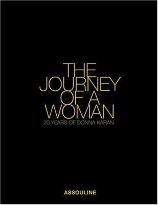 The journey of a woman : 20 years of Donna Karan