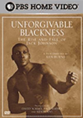 Unforgivable blackness : the rise and fall of Jack Johnson