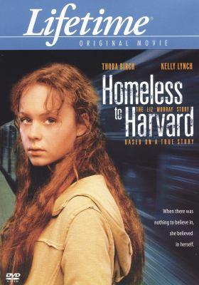 Homeless to Harvard : the Liz Murray story