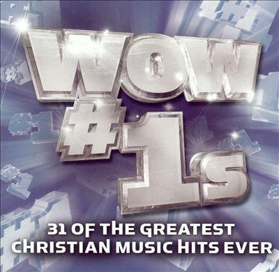 WOW #1's : 31 of the greatest Christian music hits ever.