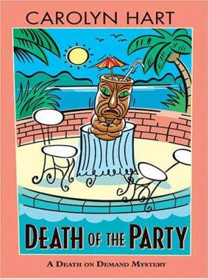 Death of the party : a death on demand mystery (LARGE PRINT)