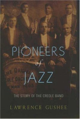 Pioneers of jazz : the story of the Creole Band
