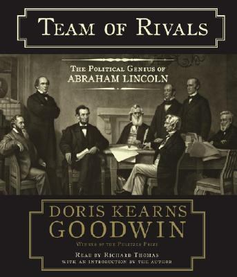 Team of rivals : [the political genius of Abraham Lincoln] (AUDIOBOOK)